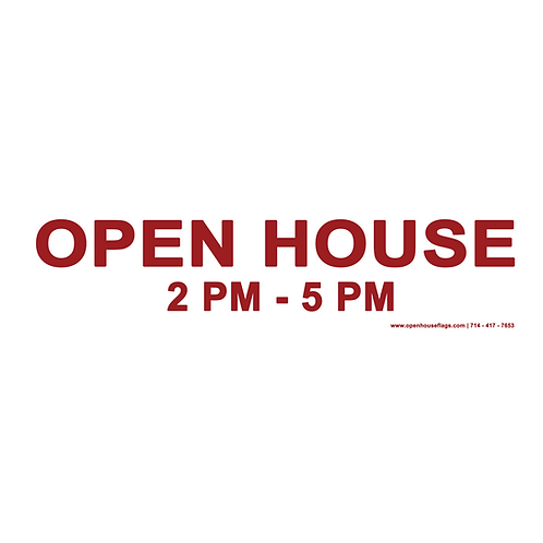 Open House 2-5 pm. (Double Sided) Coroplast 24 x 6