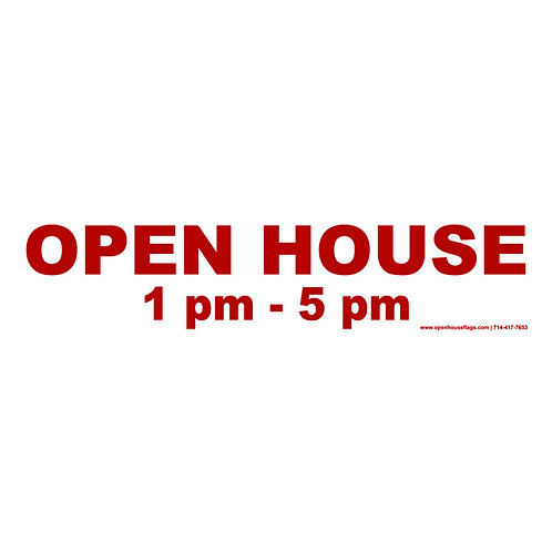 Open House 1-5 pm. (Double Sided) Coroplast 24 x 6