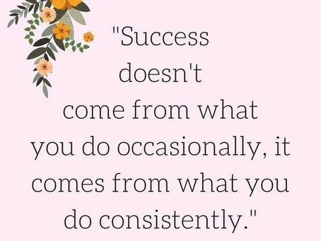 Want Success? Stay Consistent.