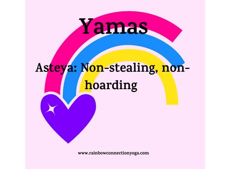 Week 3- Yamas- Asteya