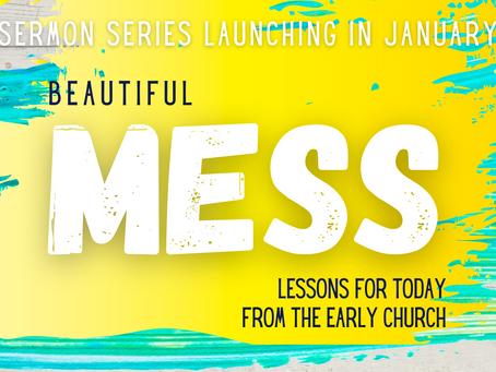 Beautiful Mess Sermon Series Preview