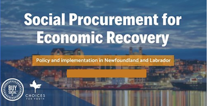 """A photo with Downtown St. John's in the background, with text reading """"Social Procurement for Economic Recovery Policy and implementation in Newfoundland and Labrador"""" with the date and time Tuesday, December 15, 1:30 pm to 2:30 pm Newfoundland Standard Time."""