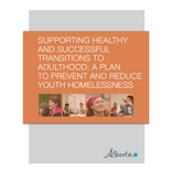 Supporting Healthy and Successful Transitions to Adulthood: A Plan to Prevent Youth Homelessness