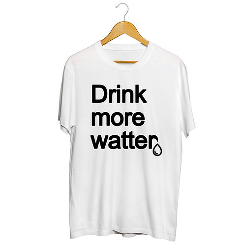 Drink More Watter Brand T shirt