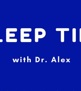 Sleep Tips  w/ Dr. Alex