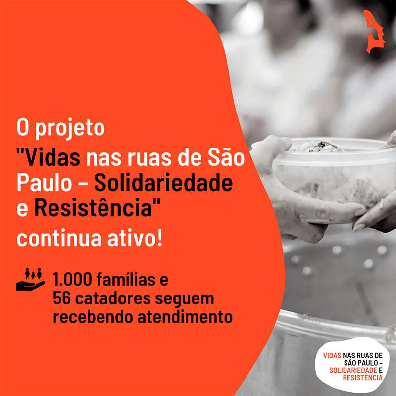 Passada a primeira etapa do projeto Vidas nas Ruas de São Paulo - Solidariedade e Resistência, o Grito dos Excluídos Continental Brasil, segue realizando iniciativas e apoiando 1.000 famílias e 56 catadores na cidade de São Paulo.