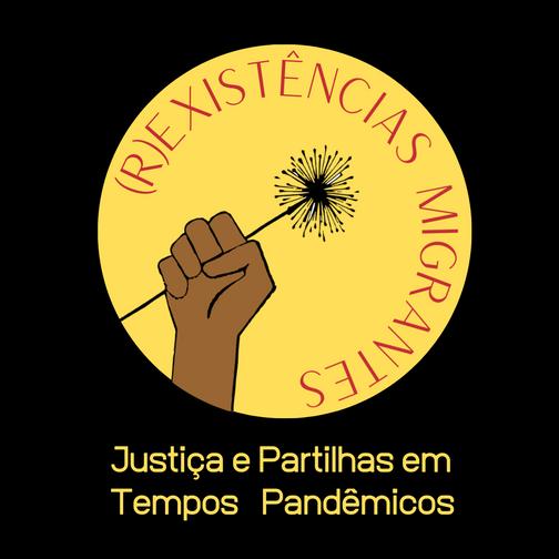 (R)Existências Migrantes: Justiça e partilhas em tempos pandêmicos