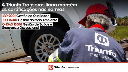 Triunfo Transbrasiliana mantém certificações em normas internacionais