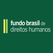 EDITAL 2017 FUNDO BRASIL DE DIREITOS HUMANOS - COMBATE À VIOLÊNCIA INSTITUCIONAL E À DISCRIMINAÇÃO