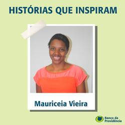 Histórias que inspiram - Mauriceia Vieira
