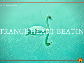 """""""Strange Heart Beating"""""""