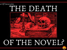 Long Live the Death of the Novel