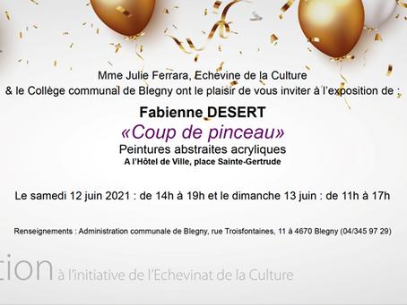 """Mon exposition """" Coup de Pinceau """" à Blegny les 12 et 13 juin 2021."""