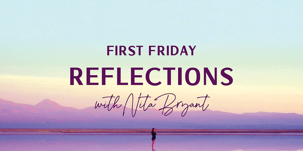 First Friday Reflections