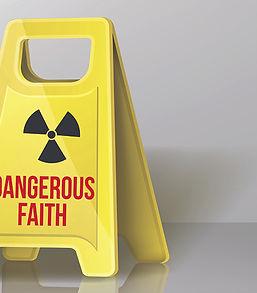 Dangerous Faith_chosen_without text_for