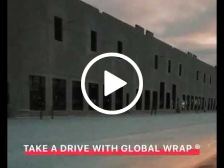TAKE A DRIVE WITH GLOBAL WRAP ®