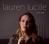 Lauren Let Go album cover CUT for websit