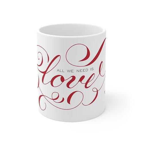 All We Need Is Love Mug 11oz