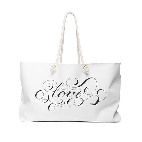 LOVE Weekender Bag, Tote Bag, All We Nee is Love