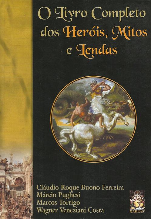 O Livro Completo dos Heróis, Mitos e Lendas de Cláudio Roque Buono Ferreira
