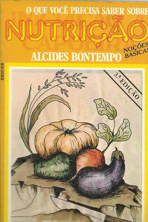 O que você precisa saber sobre nutrição de Alcides Bontempo