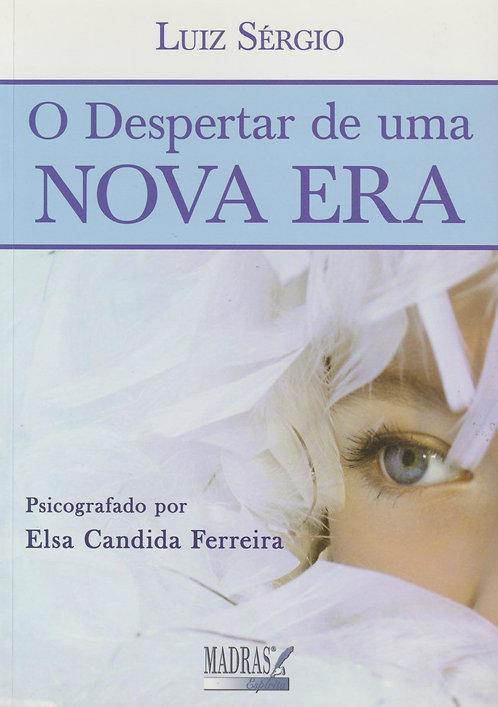 O Despertar de uma Nova Era de Elsa Cândida Ferreira e Luis Sérgio