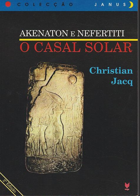 Akenaton e Nefertiti O casal solar de Christian Jacq