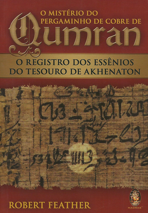 O Mistério do Pergaminho de Cobre de Qumran de Robert Feather