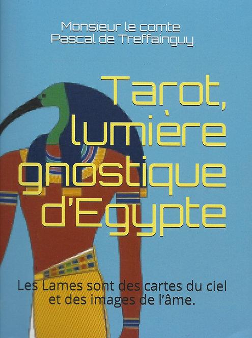 Tarot, lumière gnostique d'Egypte de Pascal Treffainguy