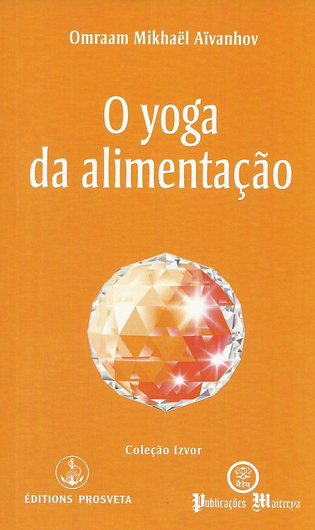 O Yoga da Alimentação de Omraam Mikhaël Aïvanhov