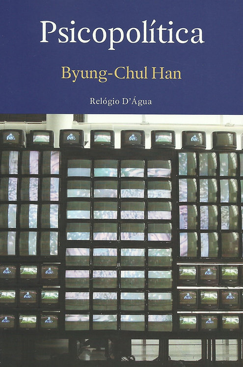 Psicopolítica de Byung-Chul Han
