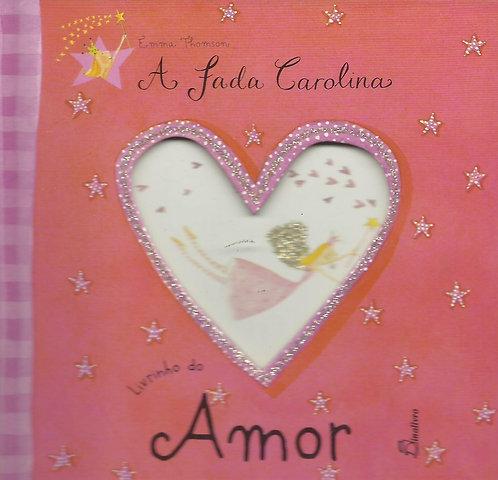 A Fada Carolina - Livrinho do Amor