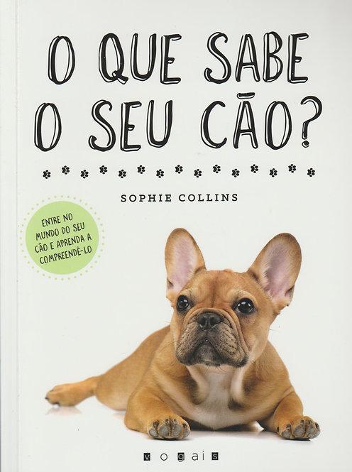O Que Sabe o Seu Cão? de Sophie Collins