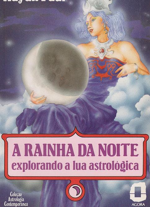 A Rainha da Noite Explorando a Lua astrológica de Haydn Paul