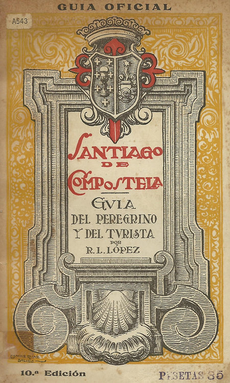 Santiago de Compostela: Guia del Peregrino y del Turista de R.L. Lopez