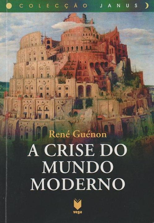 A Crise do Mundo Moderno de René Guénon