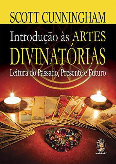 Introdução às Artes Divinatórias de Scott Cunningham