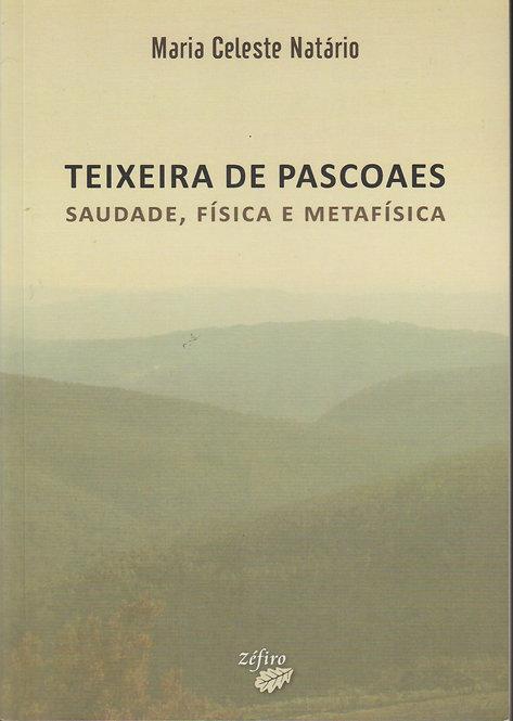 Teixeira de Pascoaes Saudade, Física e Metafisica de Maria Celeste Natário