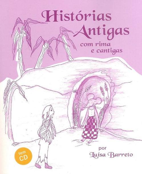 Histórias Antigas com Rima e Cantigas de Luísa Barreto
