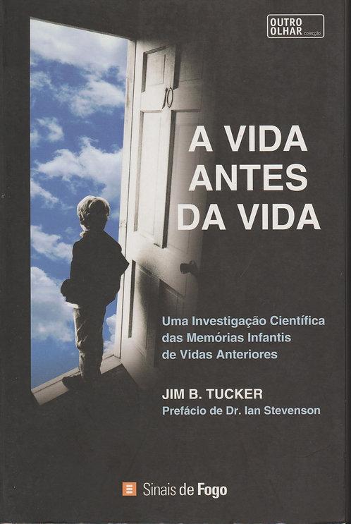 A Vida Antes da Vida de Jim B. Tucker