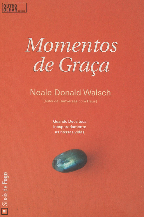 Momentos de Graça de Neale Donald Walsch