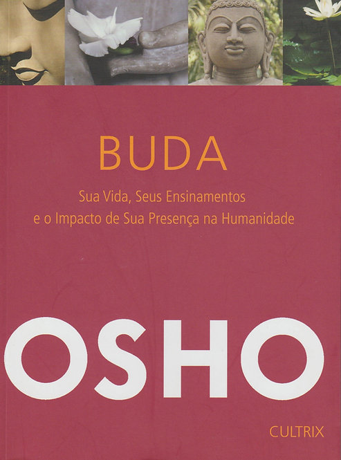 Buda: Sua História e Seus Ensinamentos de Osho