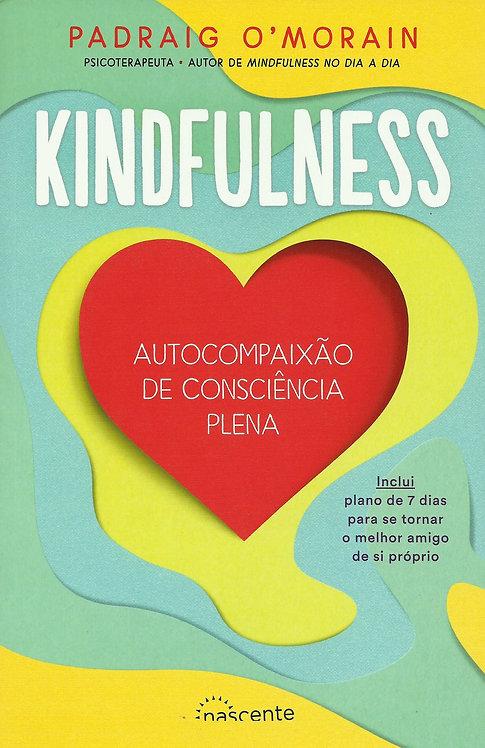 Kindfulness Autocompaixão de Consciência Plena de Padraig O'Morain