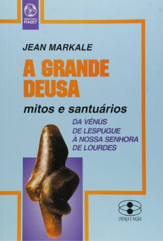 A Grande Deusa de Jean Markale