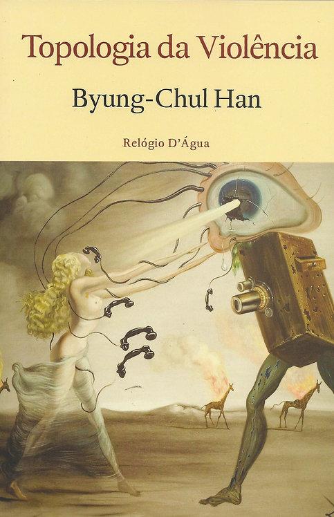 Topologia da Violência de Byung-Chul Han