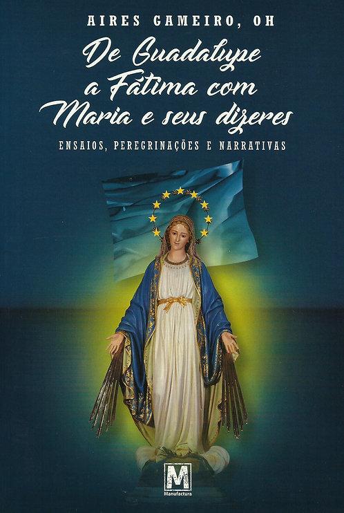 De Guadalupe a Fátima com Maria e Seus Dizeres de Aires Gameiro