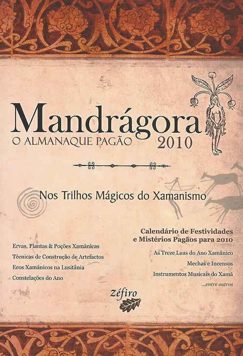 Mandrágora o Almanaque Pagão Nos trilhos Mágicos do Xamanismo