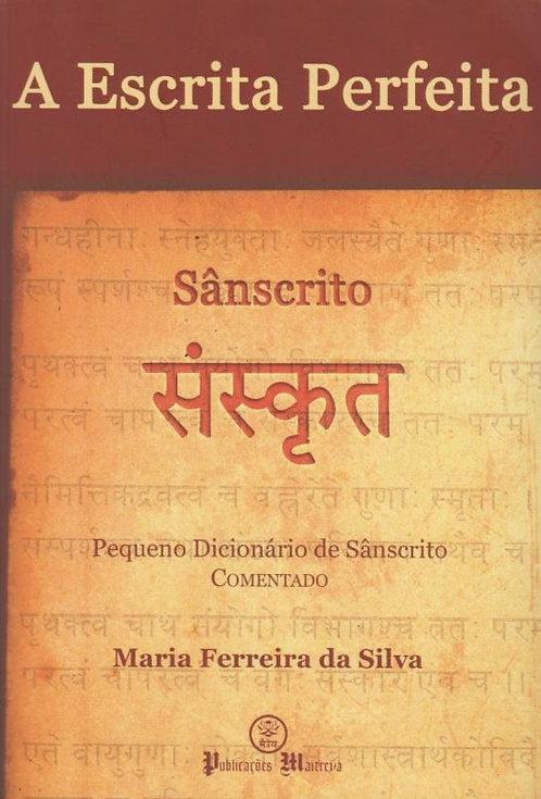 A Escrita Perfeita - Sânscrito de Maria Ferreira da Silva