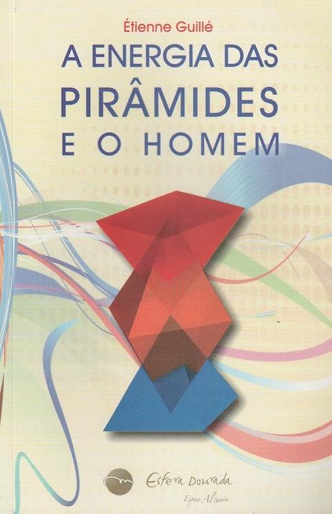 A Energia das Pirâmides e o Homem de Étienne Guillé