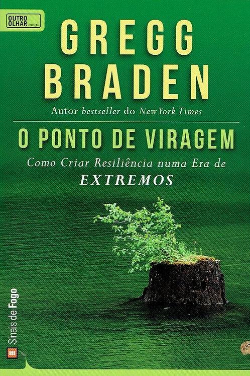 O Ponto de Viragem de Gregg Braden